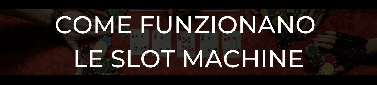 Come funzionano le Slot Machine