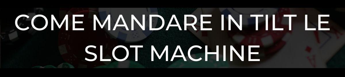 Come mandare in tilt le Slot Machine