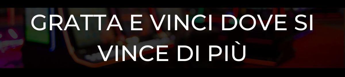 Gratta e Vinci dove si vince di più
